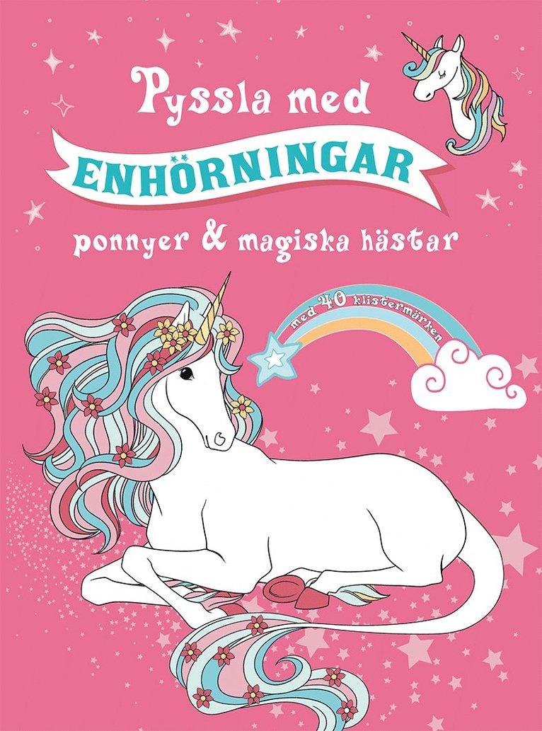 Pyssla med enhörningar : ponnyer & magiska hästar 1