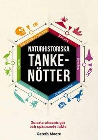 bokomslag Naturhistoriska tankenötter : smarta utmaningar och spännande fakta
