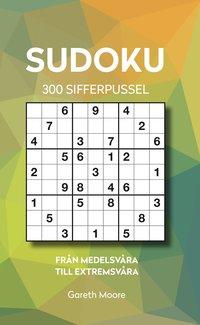 bokomslag Sudoku : 300 sifferpussel från medel till extremsvåra