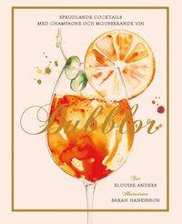 bokomslag Bubblor : sprudlande cocktails med champagne och mousserande vin
