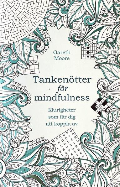 bokomslag Tankenötter för mindfulness: klurigheter som får dig att koppla av