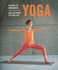bokomslag Yoga : energi på morgonen, avslappning på kvällen