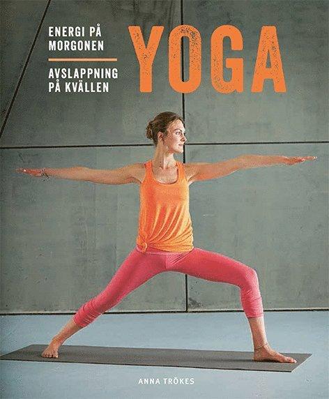 Yoga : energi på morgonen, avslappning på kvällen 1