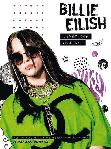 bokomslag Billie Eilish : livet och musiken