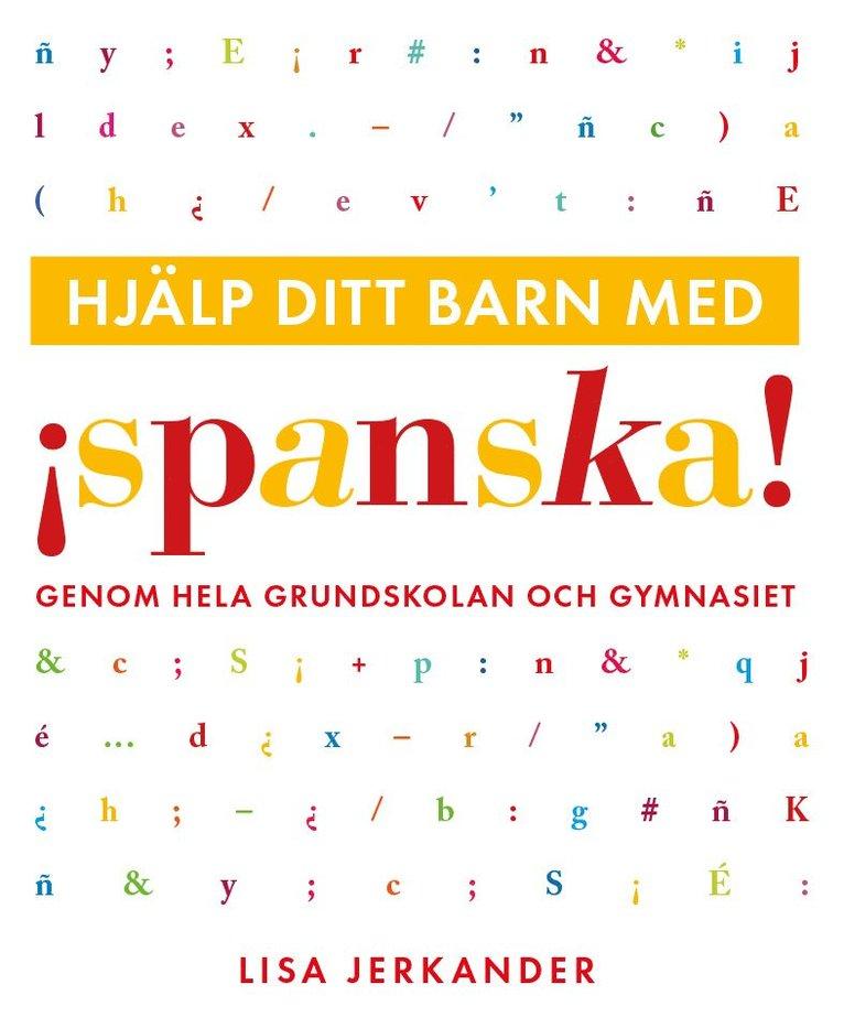 Hjälp ditt barn med spanska genom hela grundskolan och gymnasiet 1