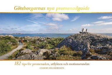 bokomslag Göteborgarnas nya promenadguide : 182 tips för promenaden, utflykten och motionsrundan