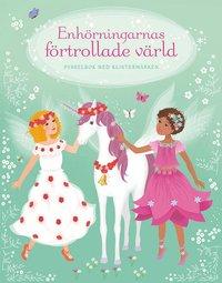 bokomslag Enhörningarnas förtrollade värld : pysselbok med klistermärken