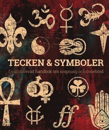 bokomslag Tecken & symboler : en illustrerad handbok om ursprung och innebörd
