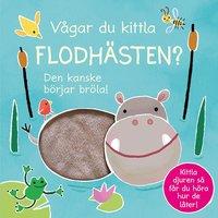 bokomslag Vågar du kittla flodhästen? : den kanske börjar bröla!