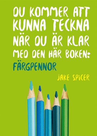 bokomslag Du kommer att kunna teckna när du är klar med den här boken: färgpennor