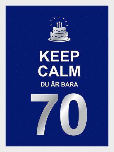 bokomslag Keep calm : du är bara 70