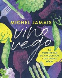bokomslag Vino vego : så kombinerar du vin och mat i det gröna köket