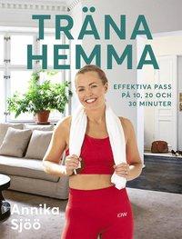 bokomslag Träna hemma: effektiva pass på 10, 20 och 30 minuter