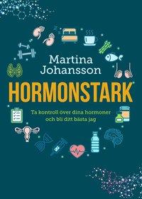 bokomslag Hormonstark : ta kontroll över dina hormoner och bli ditt bästa jag
