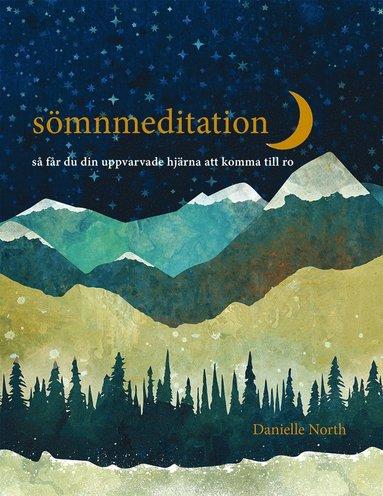 bokomslag Sömnmeditation : så får du din uppvarvade hjärna att komma till ro