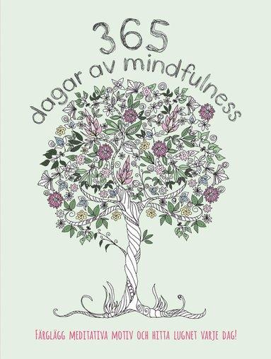 bokomslag 365 dagar av mindfulness : färglägg meditativa motiv och hitta lugnet varje dag!