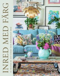 bokomslag Inred med färg : så skapar du ett unikt och personligt hem