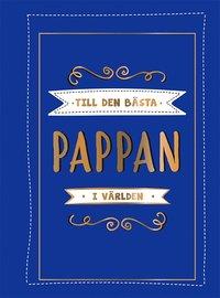 bokomslag Till den bästa pappan i världen