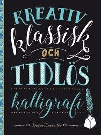 bokomslag Kreativ klassisk och tidlös kalligrafi