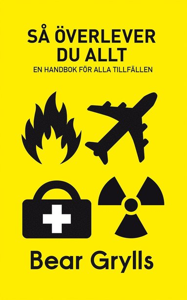 bokomslag Så överlever du allt : en handbok för alla tillfällen