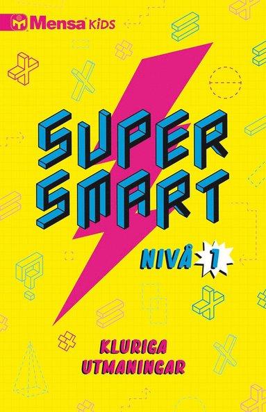 bokomslag Supersmart : kluriga utmaningar. Nivå 1
