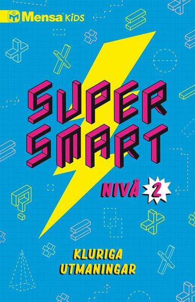 bokomslag Supersmart : kluriga utmaningar. Nivå 2