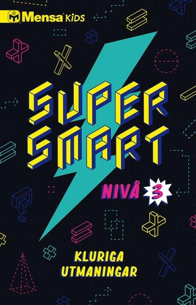 bokomslag Supersmart : kluriga utmaningar. Nivå 3