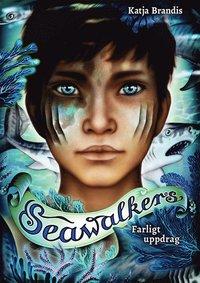 bokomslag Seawalkers : Farligt uppdrag (1)