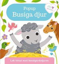 bokomslag Popup - Busiga djur : lek tittut med bondgårdsdjuren