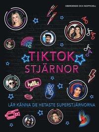 bokomslag TikTok-stjärnor: lär känna de hetaste superstjärnorna