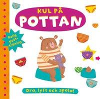 bokomslag Kul på pottan: dra, lyft, spola!