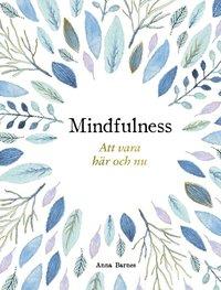 bokomslag Mindfulness : att vara här och nu