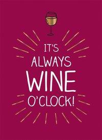 bokomslag It's always wine o'clock