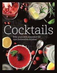 bokomslag Cocktails: från populära klassiker till nya innovativa drinkar