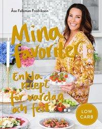 bokomslag Mina favoriter : enkla recept för vardag och fest