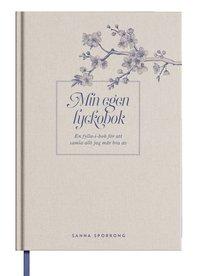 bokomslag Min egen lyckobok : en fylla-i-bok för att samla allt jag mår bra av