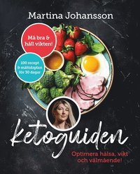 bokomslag Ketoguiden : 100 recept och kostplan för 30 dagar