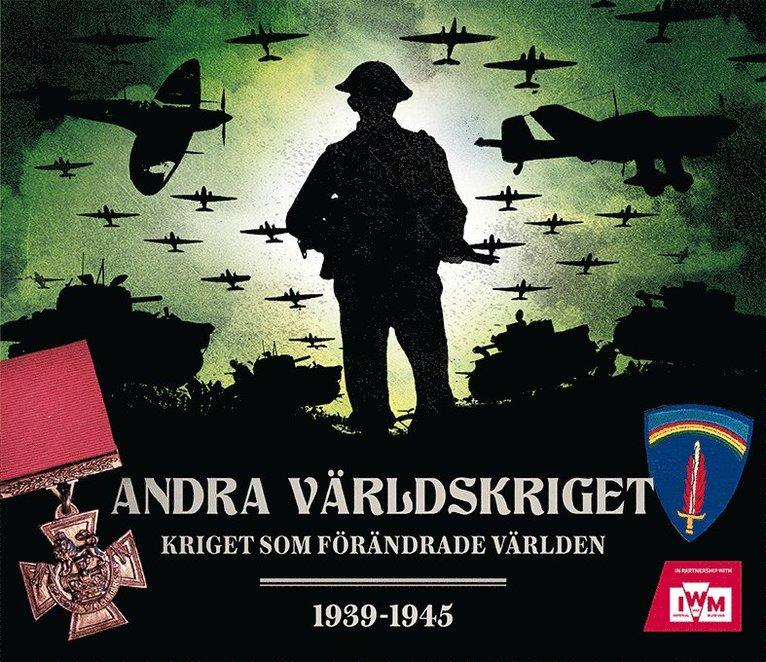 Andra världskriget : kriget som förändrade världen 1