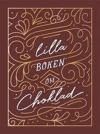 bokomslag Lilla boken om choklad