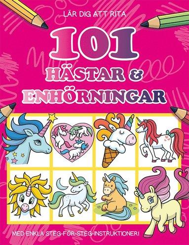 bokomslag Lär dig att rita 101 hästar & enhörningar