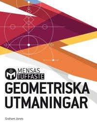 bokomslag Mensas tuffaste geometriska utmaningar : kluriga tankenötter som utmanar alla hjärtans vinklar och vrår
