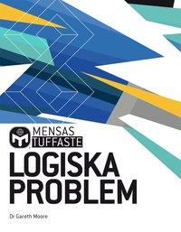 bokomslag Mensas tuffaste logiska problem : testa din analysförmåga med hundratals utmanande tankenötter