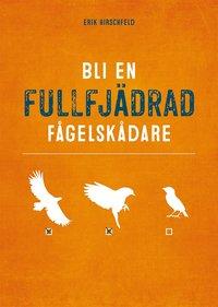 bokomslag Bli en fullfjädrad fågelskådare