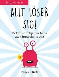 bokomslag Allt löser sig! Boken som hjälper barn att känna sig trygga