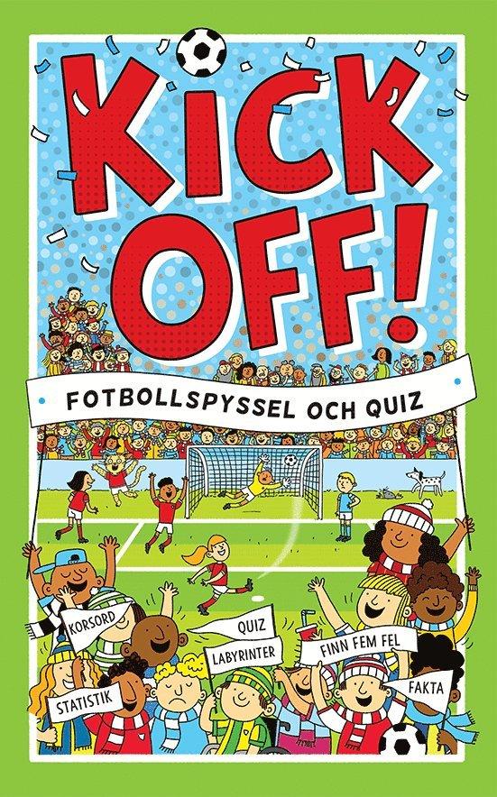Kickoff! : fotbollspyssel och quiz 1