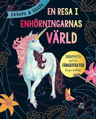 bokomslag Skrapa & skapa : En resa i enhörningarnas värld