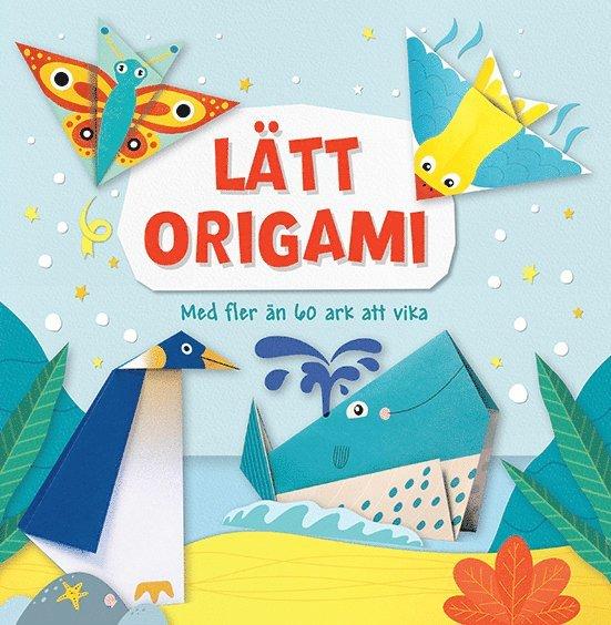 Lätt origami : med fler än 60 ark att vika 1