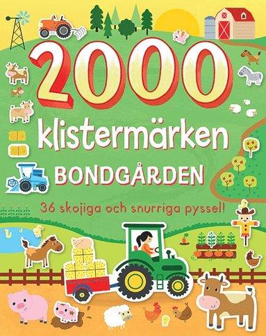 bokomslag 2000 klistermärken bondgården : 36 skojiga och snurriga pyssel