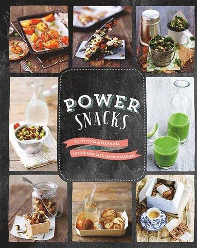 bokomslag Power snacks : 50 nyttiga mellanmål fulladdade med näringsämnen