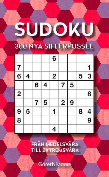 bokomslag Sudoku : 300 nya sifferpussel från medelsvåra till extremsvåra